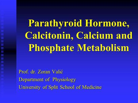 Parathyroid Hormone, Calcitonin, Calcium and Phosphate Metabolism