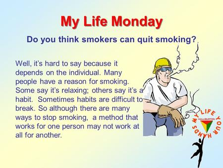 Do you think smokers can quit smoking?