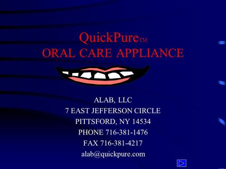 QuickPure TM ORAL CARE APPLIANCE ALAB, LLC 7 EAST JEFFERSON CIRCLE PITTSFORD, NY 14534 PHONE 716-381-1476 FAX 716-381-4217