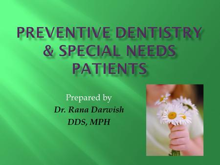 Prepared by Dr. Rana Darwish DDS, MPH. Impairment Disability Handicapped Special needs.