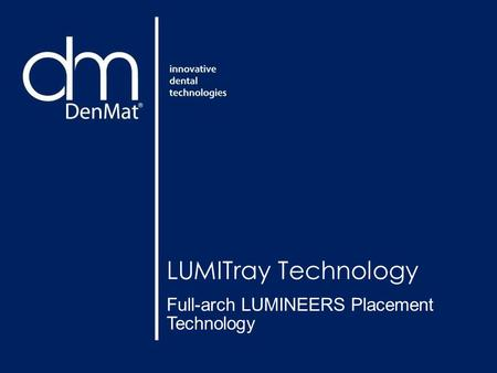 Full-arch LUMINEERS Placement Technology