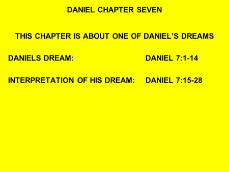 THIS CHAPTER IS ABOUT ONE OF DANIEL'S DREAMS