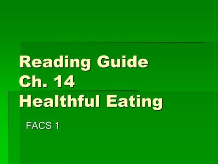Reading Guide Ch. 14 Healthful Eating