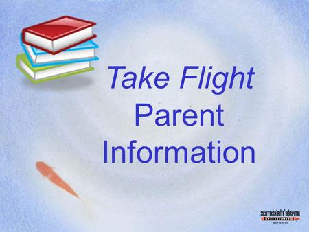 Take Flight Parent Information. Instructional Approaches Multisensory Process-Oriented Systematic, Sequential & Cumulative Meaning-Based.