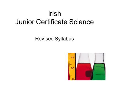 Irish Junior Certificate Science Revised Syllabus.