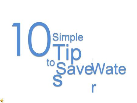 10 Tip s Simple to. 1 1 Use a mug or glass when brushing teeth.