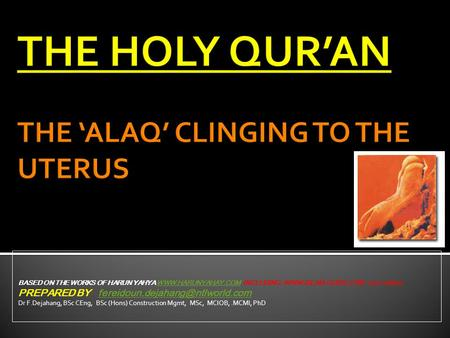 THE HOLY QUR'AN THE 'ALAQ' CLINGING TO THE UTERUS