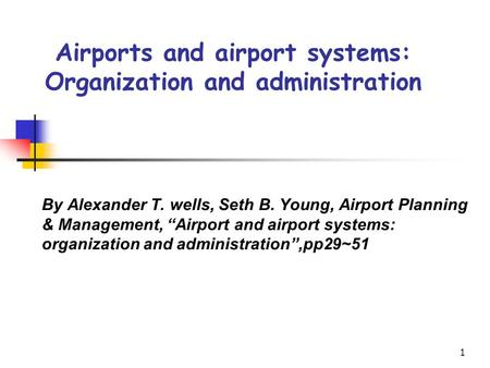 Airports and airport systems: Organization and administration