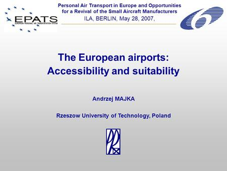 The European airports: Accessibility and suitability Personal Air Transport in Europe and Opportunities for a Revival of the Small Aircraft Manufacturers.