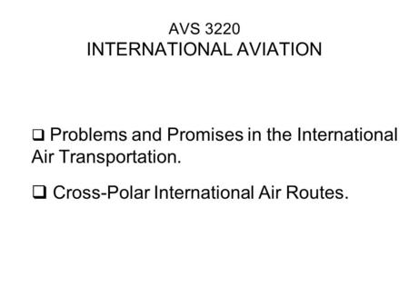 AVS 3220 INTERNATIONAL AVIATION
