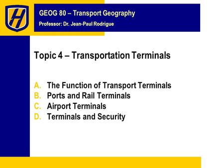 Topic 4 – <strong>Transportation</strong> Terminals