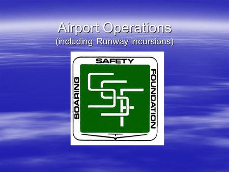 Airport Operations (including Runway Incursions).