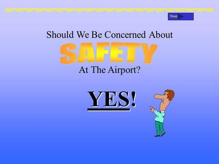Should We Be Concerned About At The Airport? YES! Next.