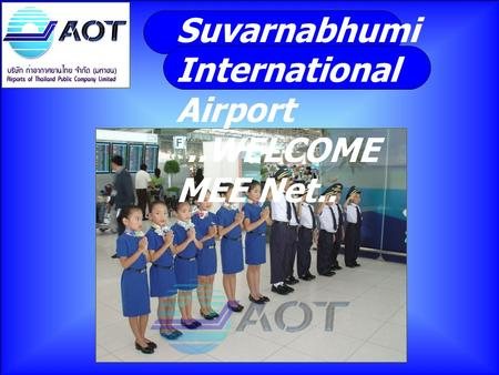 Suvarnabhumi International Airport ..WELCOME MEE Net..