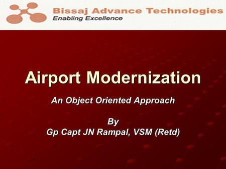 Airport Modernization An Object Oriented Approach By Gp Capt JN Rampal, VSM (Retd)
