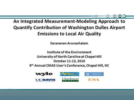 Page 1 An Integrated Measurement-Modeling Approach to Quantify Contribution of Washington Dulles Airport Emissions to Local Air Quality Saravanan Arunachalam.