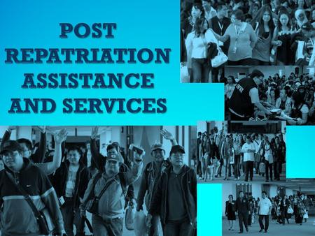 The HO, with the Repatriation Assistance Division (RAD) as the focal unit, delivers the needed assistance and services to returning distressed OFWs. Prior.