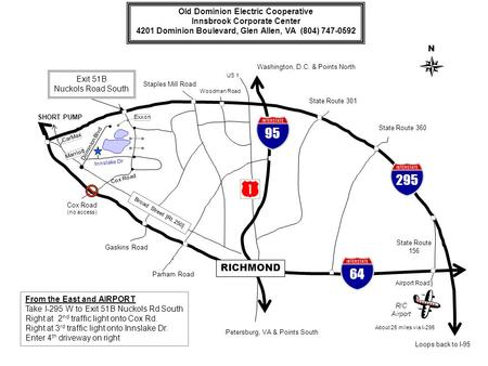 N RIC Airport Exit 51B Nuckols Road South Cox Road (no access) Staples Mill Road Parham Road Gaskins Road Broad Street [Rt. 250] SHORT PUMP State Route.