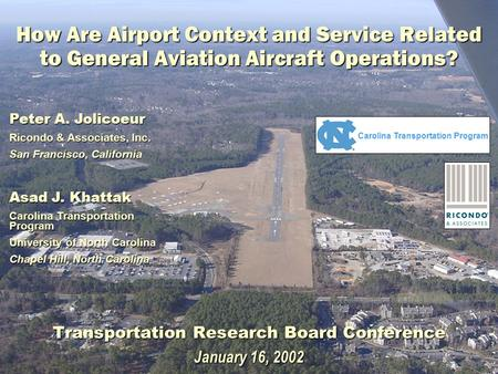 How Are Airport Context and Service Related to General Aviation Aircraft Operations? Transportation Research Board Conference January 16, 2002 Peter A.