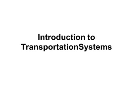 Introduction to TransportationSystems. PART III: TRAVELER TRANSPORTATION.