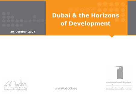 Www.dcci.ae Dubai & the Horizons of Development 29 October 2007.