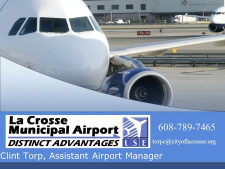 Clint Torp, Assistant Airport Manager 608-789-7465