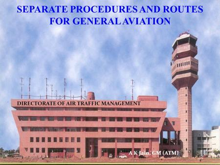 SEPARATE PROCEDURES AND ROUTES FOR GENERAL AVIATION