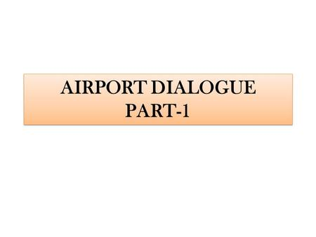 AIRPORT DIALOGUE PART-1