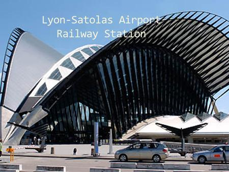 Lyon-Satolas Airport Railway Station. The Population of France - 63 million French 100%, rapidly declining regional dialects and languages (Provencal,