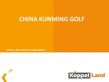 CHINA KUNMING GOLF KEPPEL LAND HOSPITALITY MANAGEMENT.