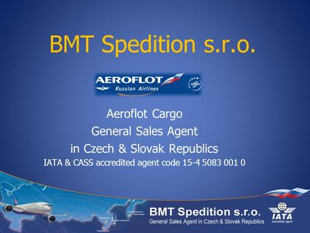 BMT Spedition s.r.o. Aeroflot Cargo General Sales Agent