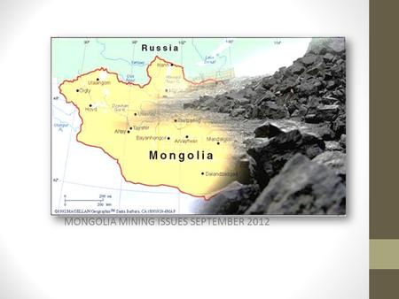 MONGOLIA MINING ISSUES SEPTEMBER 2012. OYU TOLGOI COPPER\GOLD & SILVER DEPOSIT Location – Gobi Desert, South Gobi province, 100 km from border with China.