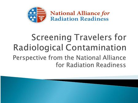 Perspective from the National Alliance for Radiation Readiness.