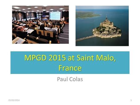 MPGD 2015 at Saint Malo, France