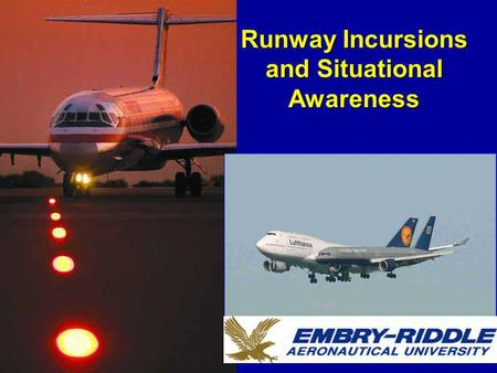 Runway Incursions and Situational Awareness