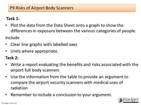 P9 Risks of Airport Body Scanners Task 1: Plot the data from the Data Sheet onto a graph to show the differences in exposure between the various categories.