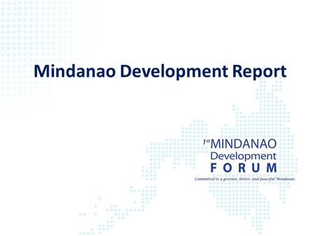 Mindanao Development Report. Good Governance Budget and Fiscal Reforms, Infrastructure GPH-MILF and GPH-NDF Peace negotiations progressing ARMM Reforms.