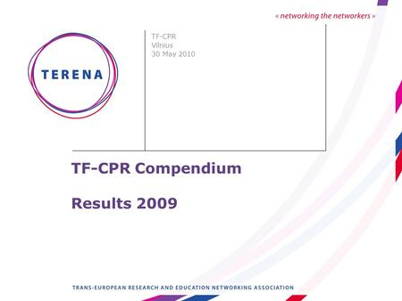 TF-CPR Compendium Results 2009 TF-CPR Vilnius 30 May 2010.
