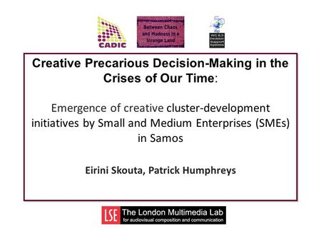 Creative Precarious Decision-Making in the Crises of Our Time: Emergence of creative cluster-development initiatives by Small and Medium Enterprises (SMEs)