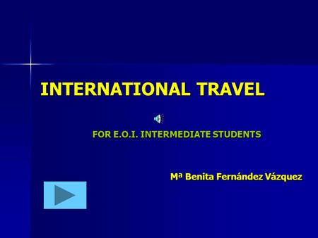 INTERNATIONAL TRAVEL FOR E. O. I