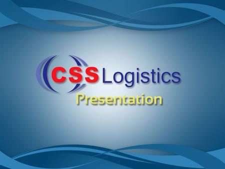 CSS Logistics was established in the year 2006 and headquartered in Dubai, United Arab Emirates Part of the well Established CSS Group Enviable Global.