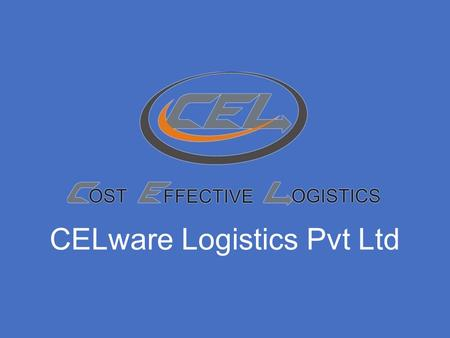 CELware Logistics Pvt Ltd. 6/13/2014 2 This premises is centrally located with state-of-art facility Its Pre Engineered Building design by Everest Industries.