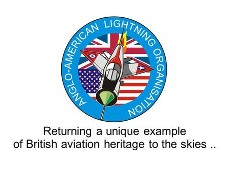Returning a unique example of British aviation heritage to the skies..