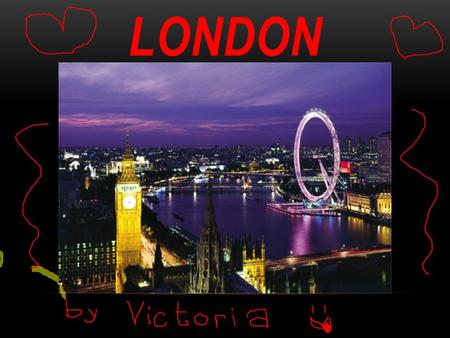 LONDON. -the capital city of England and the United Kingdom -located on the River Thames -33 bridges crossing the Thames: Tower Bridge, Millenium Bridge,