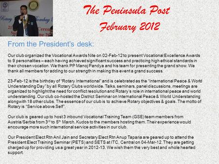 The Peninsula Post February 2012 From the Presidents desk: Our club organized the Vocational Awards Nite on 02-Feb-12 to present Vocational Excellence.