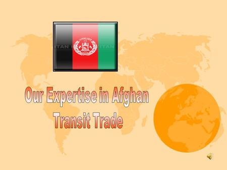 MAIN ENTRENCE OF AFGHANISTAN CATEGORIES OF IMPORT GARGO FOR AFGHANISTAN TRANSIT TRADE INTRODUCTION As per Afghan Transi Trade (A.T.T) agreement between.
