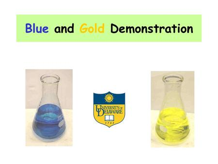 Blue and Gold Demonstration. Addition of Solution X Continued Stirring in Air What questions do you have? Addition of Solution X Continued Stirring in.