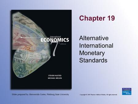 Chapter 19 Alternative International Monetary Standards.