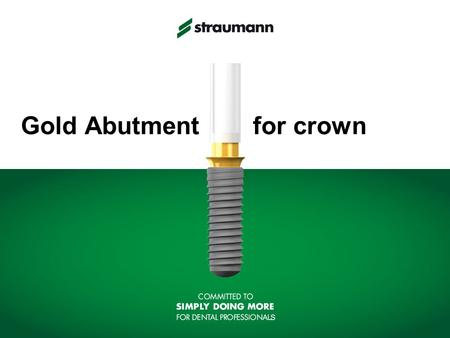 Gold Abutment for crown