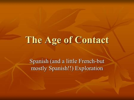 Spanish (and a little French-but mostly Spanish!!) Exploration